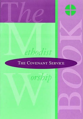 The Methodist Worship Book - Orders of Service: The Covenant Service