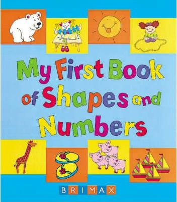 My First Book of Shapes and Numbers