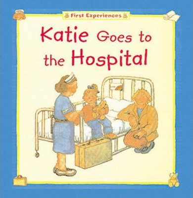 Katie Goes to the Hospital