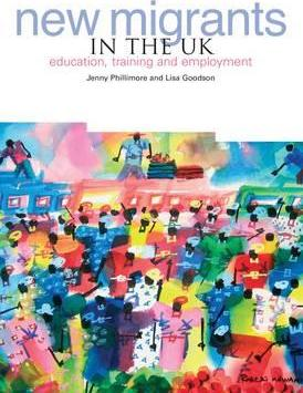 New Migrants in the UK: Education, Training and Employment