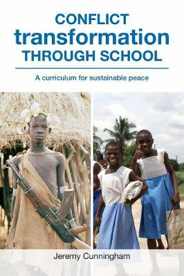 Conflict Transformation through School: A curriculum for sustainable peace