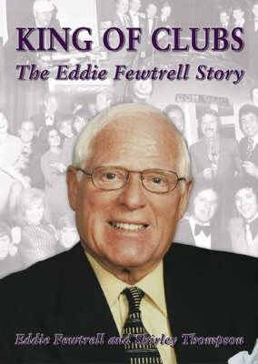 King of Clubs : The Eddie Fewtrell Story