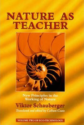 New Principles in the Working of Nature Nature as Teacher