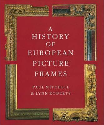 A History of European Picture Frames Cover Image