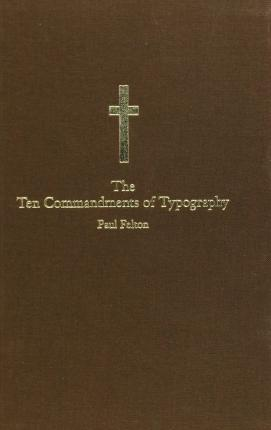"""The Ten Commandments of Typography: AND """"Type Heresy: Breaking the Ten Commandments of Typography"""" : Type Heresy: Breaking the Ten Commandments of Typography"""