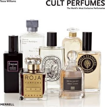Cult Perfumes : The World's Most Exclusive Perfumeries
