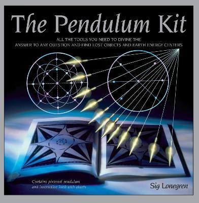 The Pendulum Kit : All the tools you need to divine the answer to any question and find lost objects and earth energy centers