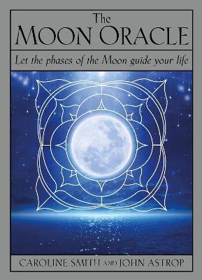 The Moon Oracle : Let the phases of the Moon guide your life