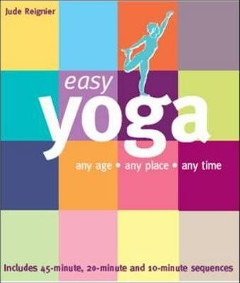 Easy Yoga : Any Age, Any Place, Any Time