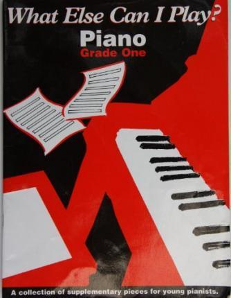 What Else Can I Play?: Piano: Grade One