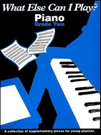 What Else Can I Play?: Piano: Grade Two