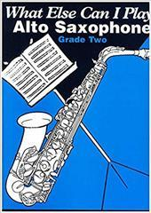 What Else Can I Play? Alto Saxophone Grade 2