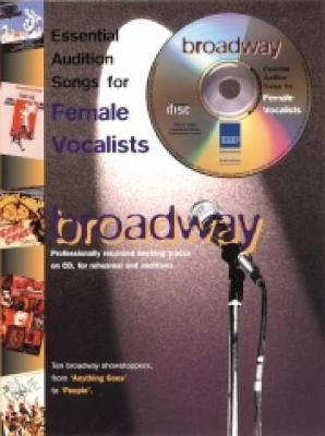 Broadway: Essential Audition Songs for Female Vocalists