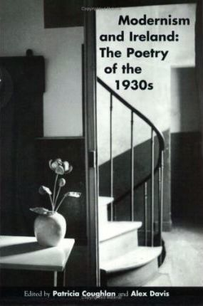 Modernism and Ireland  Poetry of the 1930's