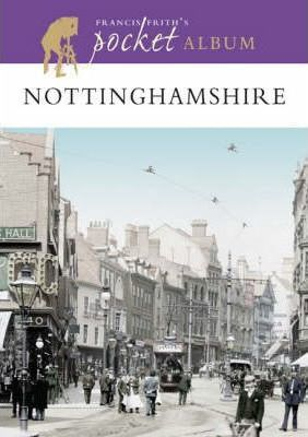 Francis Frith's Nottinghamshire Pocket Album