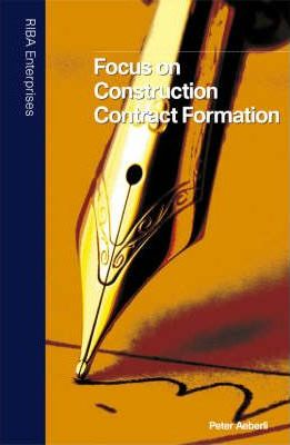 Focus on Construction Contract Formation