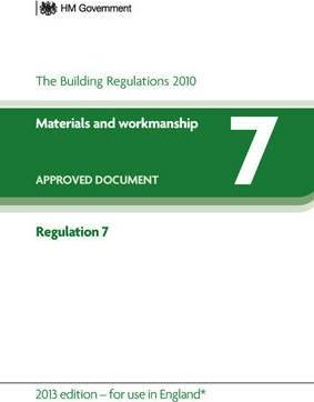Approved Document Regulation 7: Materials and Workmanship (for Use in England) 2013