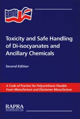 Toxicity and Safe Handling of Di-isocyanates and Ancillary Chemicals