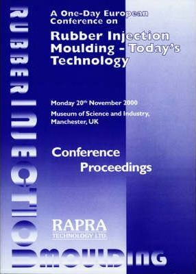 Rubber Injection Moulding 2000 - Today's Technology