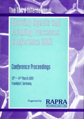 Blowing Agents and Foaming Processes 2001