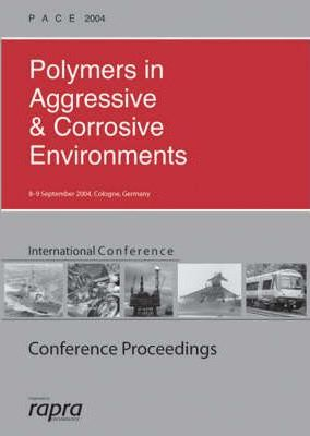Polymers in Aggressive and Corrosive Environments (PACE) 2004