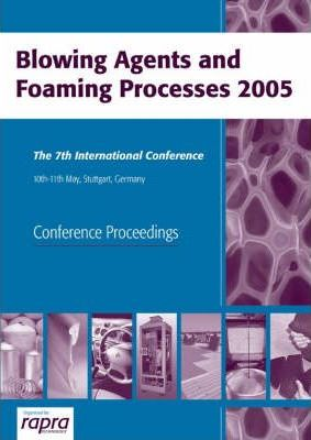 Blowing Agents and Foaming Processes 2005