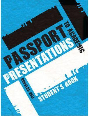 Passport to Academic Presentations Course Book + CDs