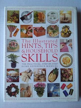 The Illustrated Hints, Tips & Household Skills