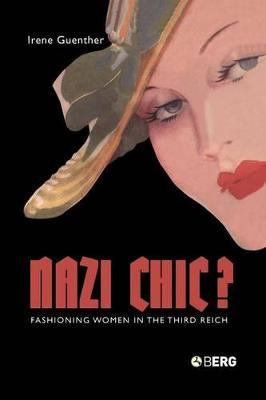 Nazi Chic Fashioning Women Of The Third Reich