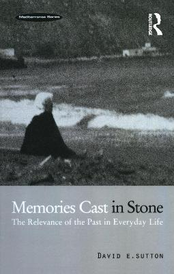 Memories Cast in Stone  The Relevance of the Past in Everyday Life