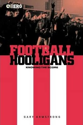 Football Hooligans : Knowing the Score