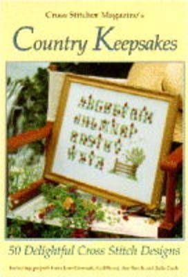 """Cross Stitcher"" Magazine's Country Keepsakes"