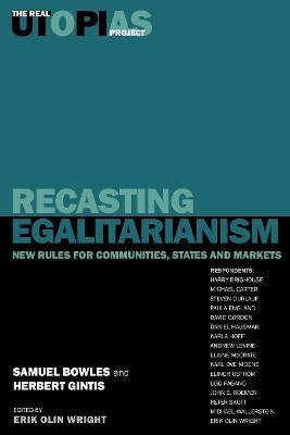 Real Utopias Project: Recasting Egalitarianism - New Rules for Communities, States and Markets v. 3