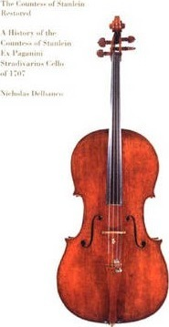 The Countess of Stanlein Restored : A History of the Paganini Stradivarius Cello of 1707