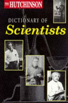 The Hutchinson Dictionary of Scientists
