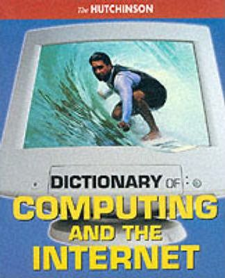 The Hutchinson Dictionary of Computing and the Internet
