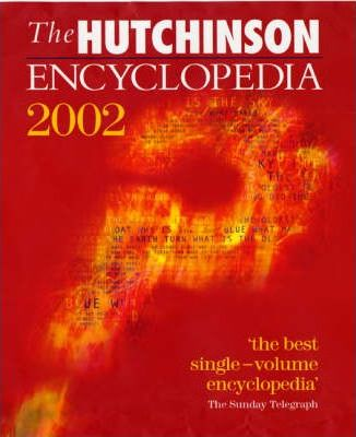 The Hutchinson Encyclopedia 2002