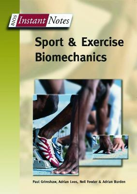 BIOS Instant Notes in Sport and Exercise Biomechanics – Neil Fowler