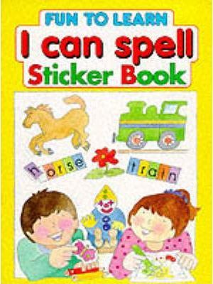 Fun to Learn Sticker Books: I Can Spell