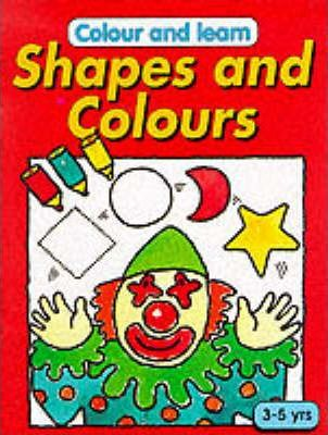 Colour and Learn: Shapes and Colours