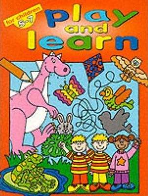 Play and Learn: Age 5-7