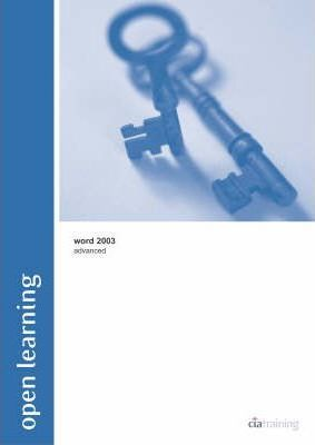 Open Learning Guide for Word 2003 Advanced