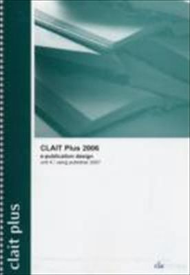 CLAIT Plus 2006 Unit 4 E-Publication Design Using Publisher 2007