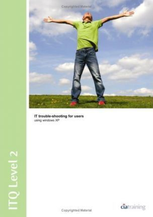 ITQ Level 2 IT Trouble-Shooting for Users Using Windows XP
