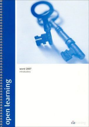 Open Learning Guide for Word 2007 Introductory