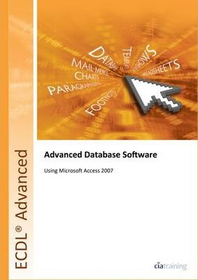 ECDL Advanced Syllabus 2.0 Module AM5 Database Using Access 2007