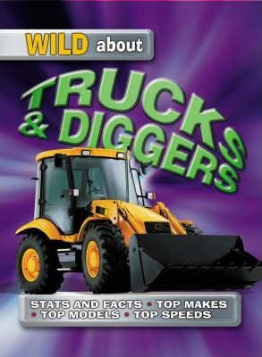 Wild About Trucks And Diggers