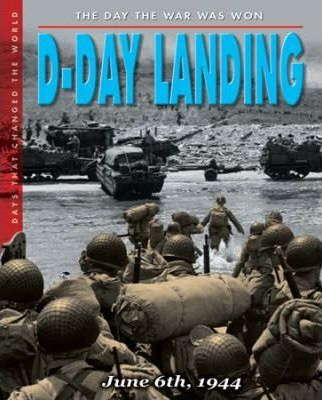 The Day The War Was Won - D-Day Landing