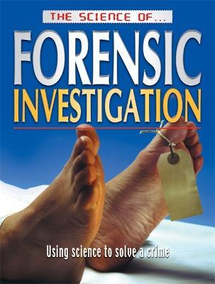 The Science of Forensic Investigation