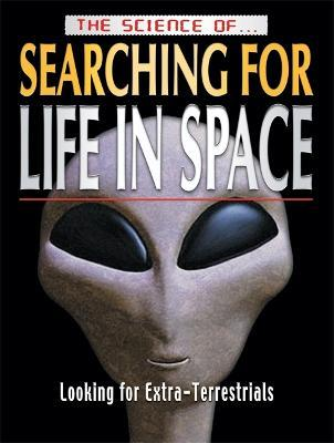 The Science of Searching for Life in Space